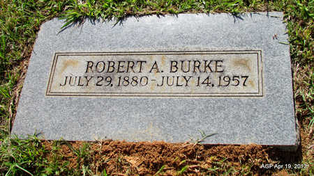 BURKE, ROBERT A - Lafayette County, Arkansas | ROBERT A BURKE - Arkansas Gravestone Photos