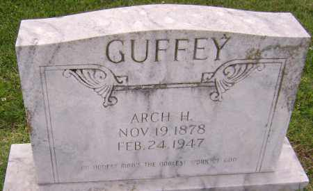 GUFFEY, ARCH HENDERSON - Lawrence County, Arkansas | ARCH HENDERSON GUFFEY - Arkansas Gravestone Photos