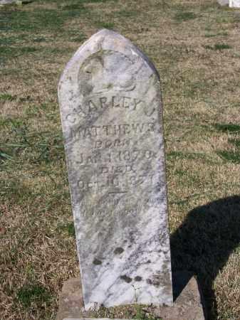 "MATTHEWS, CHARLES J. ""CHARLEY"" - Lawrence County, Arkansas | CHARLES J. ""CHARLEY"" MATTHEWS - Arkansas Gravestone Photos"