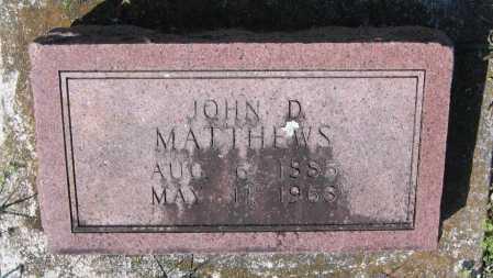 MATTHEWS, JOHN D. - Lawrence County, Arkansas | JOHN D. MATTHEWS - Arkansas Gravestone Photos