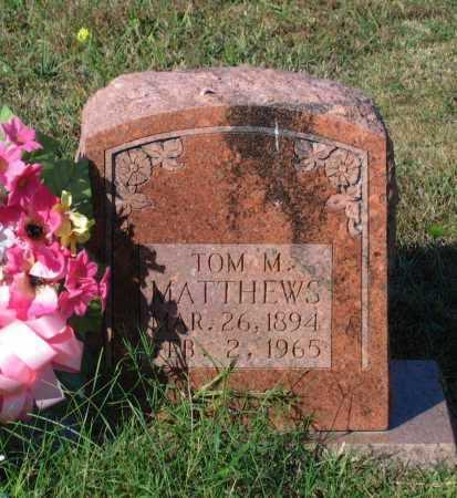 "MATTHEWS, THOMAS M.  ""TOM M."" - Lawrence County, Arkansas | THOMAS M.  ""TOM M."" MATTHEWS - Arkansas Gravestone Photos"