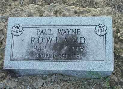 ROWLAND, PAUL WAYNE - Lawrence County, Arkansas | PAUL WAYNE ROWLAND - Arkansas Gravestone Photos