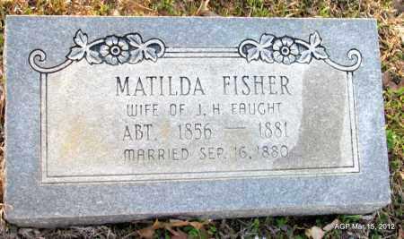 FAUGHT, MATILDA - Lincoln County, Arkansas   MATILDA FAUGHT - Arkansas Gravestone Photos