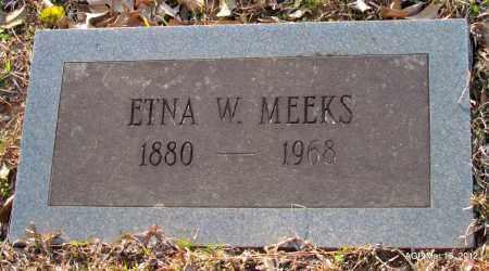MEEKS, ETNA W - Lincoln County, Arkansas | ETNA W MEEKS - Arkansas Gravestone Photos