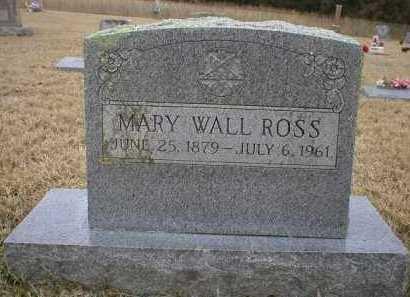 WALL ROSS, MARY - Logan County, Arkansas | MARY WALL ROSS - Arkansas Gravestone Photos