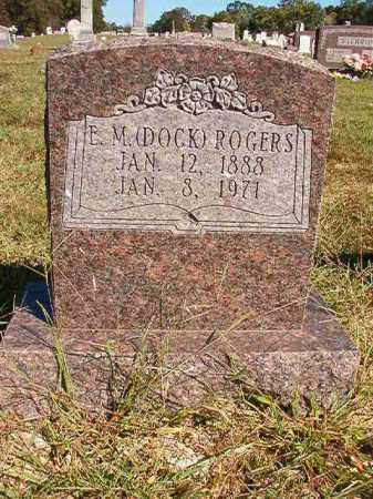 ROGERS, E M (DOCK) - Lonoke County, Arkansas | E M (DOCK) ROGERS - Arkansas Gravestone Photos