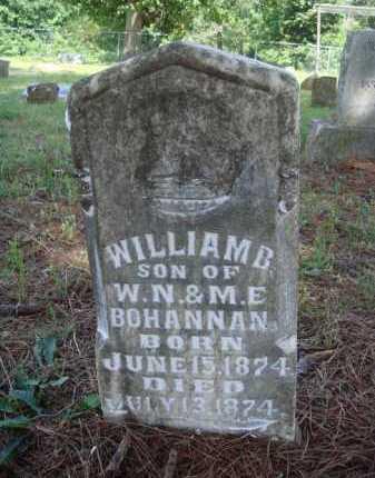 BOHANNAN, WILLIAM B. - Madison County, Arkansas | WILLIAM B. BOHANNAN - Arkansas Gravestone Photos
