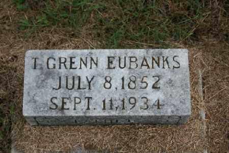 EUBANKS, T. GRENN - Madison County, Arkansas | T. GRENN EUBANKS - Arkansas Gravestone Photos