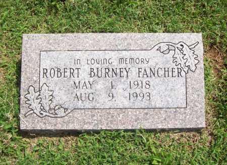 FANCHER, ROBERT BURNEY - Madison County, Arkansas | ROBERT BURNEY FANCHER - Arkansas Gravestone Photos