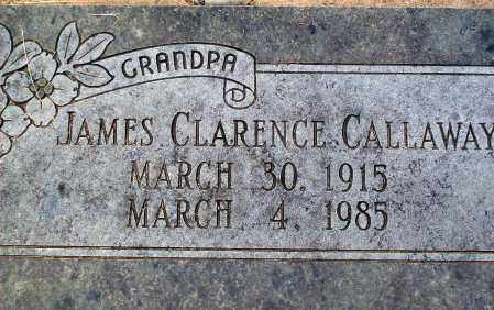 CALLAWAY, JAMES CLARENCE - Marion County, Arkansas | JAMES CLARENCE CALLAWAY - Arkansas Gravestone Photos
