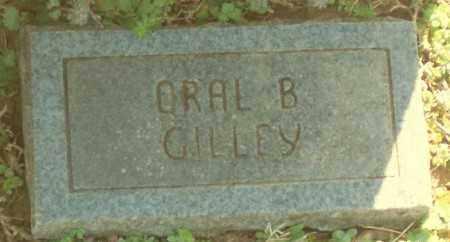 GILLEY, ORAL B. - Marion County, Arkansas | ORAL B. GILLEY - Arkansas Gravestone Photos