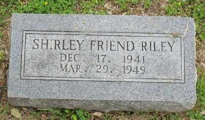 FRIEND RILEY, SHIRLEY - Marion County, Arkansas | SHIRLEY FRIEND RILEY - Arkansas Gravestone Photos