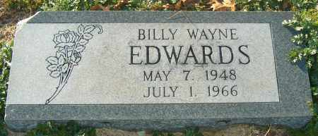EDWARDS, BILLY WAYNE - Mississippi County, Arkansas | BILLY WAYNE EDWARDS - Arkansas Gravestone Photos