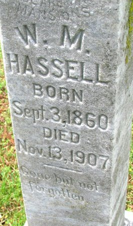 HASSELL, W. M. (CLOSE UP) - Mississippi County, Arkansas | W. M. (CLOSE UP) HASSELL - Arkansas Gravestone Photos