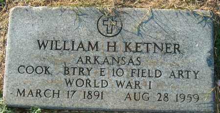 KETNER (VETERAN WWI), WILLIAM H - Mississippi County, Arkansas | WILLIAM H KETNER (VETERAN WWI) - Arkansas Gravestone Photos