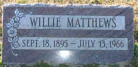 MATTHEWS, WILLIE - Mississippi County, Arkansas | WILLIE MATTHEWS - Arkansas Gravestone Photos
