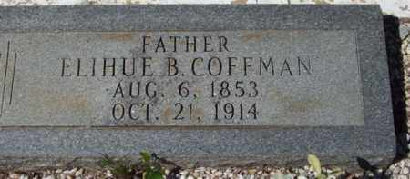 COFFMAN, ELIHUE B (CLOSEUP) - Montgomery County, Arkansas | ELIHUE B (CLOSEUP) COFFMAN - Arkansas Gravestone Photos