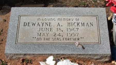 HICKMAN, DEWAYNE A - Montgomery County, Arkansas | DEWAYNE A HICKMAN - Arkansas Gravestone Photos