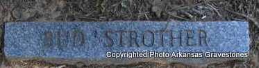 STROTHER, BUD - Montgomery County, Arkansas | BUD STROTHER - Arkansas Gravestone Photos