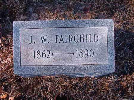 FAIRCHILD, J W - Nevada County, Arkansas | J W FAIRCHILD - Arkansas Gravestone Photos