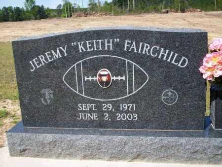 "FAIRCHILD, JEREMY ""KEITH"" - Nevada County, Arkansas | JEREMY ""KEITH"" FAIRCHILD - Arkansas Gravestone Photos"