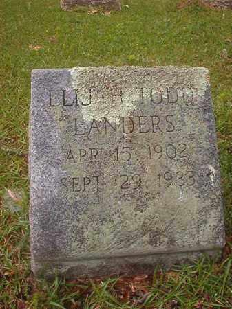 LANDERS, ELIJAH TODD - Nevada County, Arkansas | ELIJAH TODD LANDERS - Arkansas Gravestone Photos
