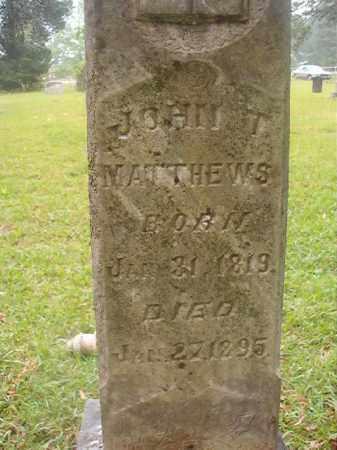 MATTHEWS, JOHN T - Nevada County, Arkansas | JOHN T MATTHEWS - Arkansas Gravestone Photos