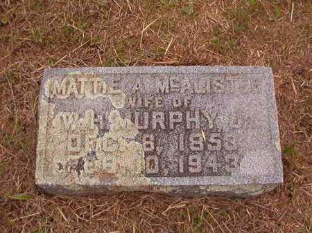 MCALISTER MURPHY, MATTIE A - Nevada County, Arkansas   MATTIE A MCALISTER MURPHY - Arkansas Gravestone Photos