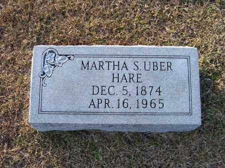 UBER HARE, MARTHA S - Ouachita County, Arkansas | MARTHA S UBER HARE - Arkansas Gravestone Photos