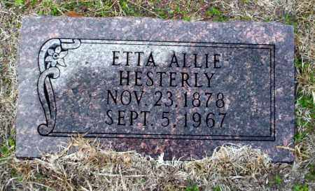 HESTERLEY, ETTA ALLIE - Ouachita County, Arkansas | ETTA ALLIE HESTERLEY - Arkansas Gravestone Photos