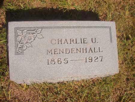 MENDENHALL, CHARLIE U - Ouachita County, Arkansas   CHARLIE U MENDENHALL - Arkansas Gravestone Photos