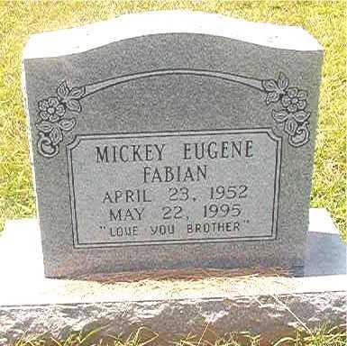 FABIAN, MICKEY EUGENE - Pike County, Arkansas | MICKEY EUGENE FABIAN - Arkansas Gravestone Photos