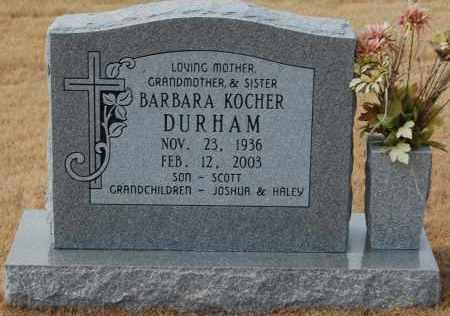 KOCHER DURHAM, BARBARA - Poinsett County, Arkansas | BARBARA KOCHER DURHAM - Arkansas Gravestone Photos