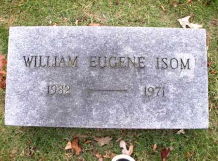 ISOM, WILLIAM EUGENE - Poinsett County, Arkansas | WILLIAM EUGENE ISOM - Arkansas Gravestone Photos