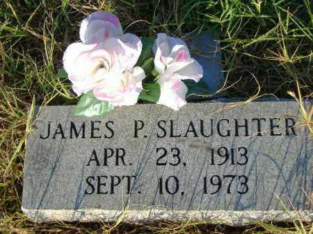 SLAUGHTER, JAMES P - Poinsett County, Arkansas | JAMES P SLAUGHTER - Arkansas Gravestone Photos