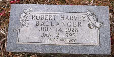 BALLANGER, ROBERT HARVEY - Pope County, Arkansas | ROBERT HARVEY BALLANGER - Arkansas Gravestone Photos