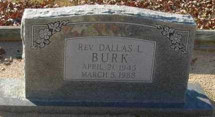 BURK, REV. DALLAS L - Pope County, Arkansas | REV. DALLAS L BURK - Arkansas Gravestone Photos