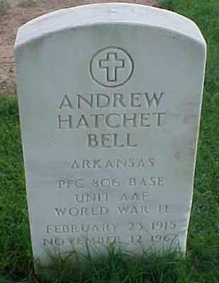 BELL (VETERAN WWII), ANDREW HATCHET - Pulaski County, Arkansas   ANDREW HATCHET BELL (VETERAN WWII) - Arkansas Gravestone Photos
