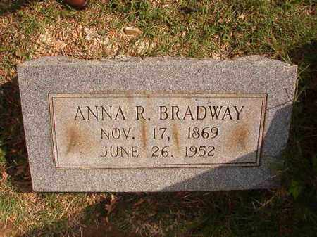 BRADWAY, ANNA R - Pulaski County, Arkansas | ANNA R BRADWAY - Arkansas Gravestone Photos