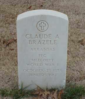 BRAZELE  (VETERAN WWI), CLAUDE A - Pulaski County, Arkansas | CLAUDE A BRAZELE  (VETERAN WWI) - Arkansas Gravestone Photos