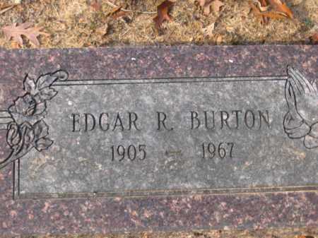 BURTON, EDGAR R - Pulaski County, Arkansas | EDGAR R BURTON - Arkansas Gravestone Photos