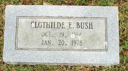 BUSH, CLOTHILDE E. - Pulaski County, Arkansas | CLOTHILDE E. BUSH - Arkansas Gravestone Photos