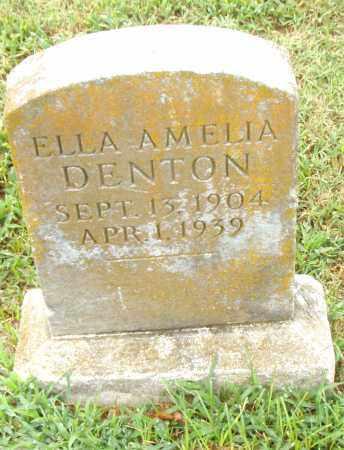 DENTON, ELLA AMELIA - Pulaski County, Arkansas | ELLA AMELIA DENTON - Arkansas Gravestone Photos