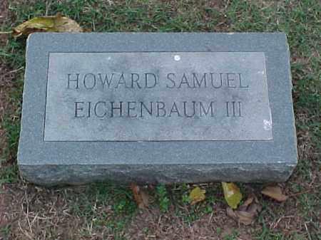 EICHENBAUM III, HOWARD SAMUEL - Pulaski County, Arkansas | HOWARD SAMUEL EICHENBAUM III - Arkansas Gravestone Photos