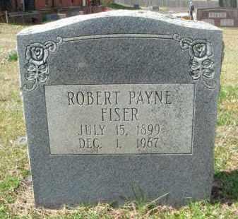 FISER, ROBERT PAYNE - Pulaski County, Arkansas | ROBERT PAYNE FISER - Arkansas Gravestone Photos