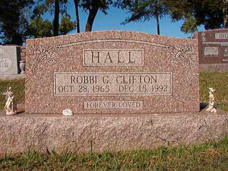 CLIFTON HALL, ROBBI G - Pulaski County, Arkansas | ROBBI G CLIFTON HALL - Arkansas Gravestone Photos