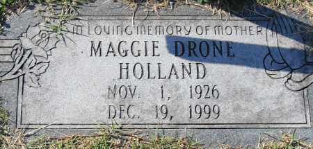 DRONE HOLLAND, MAGGIE - Pulaski County, Arkansas | MAGGIE DRONE HOLLAND - Arkansas Gravestone Photos