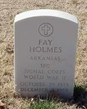 HOLMES (VETERAN WWII), FAY - Pulaski County, Arkansas   FAY HOLMES (VETERAN WWII) - Arkansas Gravestone Photos