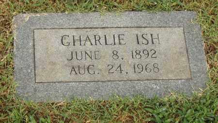 ISH, CHARLIE - Pulaski County, Arkansas | CHARLIE ISH - Arkansas Gravestone Photos