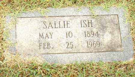 ISH, SALLIE - Pulaski County, Arkansas   SALLIE ISH - Arkansas Gravestone Photos